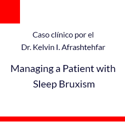 Managing a Patient with Sleep Bruxism